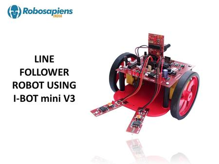 LINE FOLLOWER ROBOT USING I-BOT mini V3