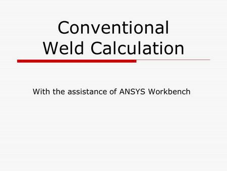Conventional Weld Calculation