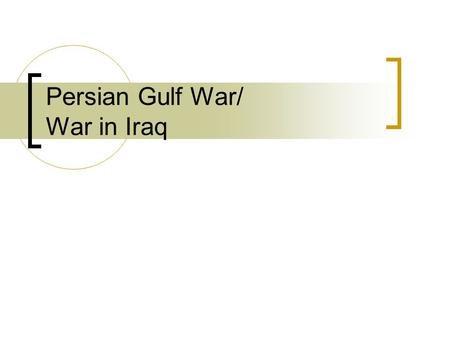 "Persian Gulf War/ War in Iraq. Who is Saddam Hussein? Name means ""one who confronts"" 5 th President of Iraq Hated Kuwait for their wealth and oil rights."