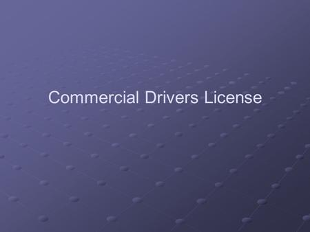 Commercial Drivers License. A Any combination of vehicles with a Gross Combination Weight Rating (GCWR) of 26,001 or more pounds provided the Gross Vehicle.