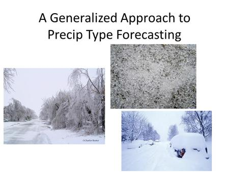 A Generalized Approach to Precip Type Forecasting.
