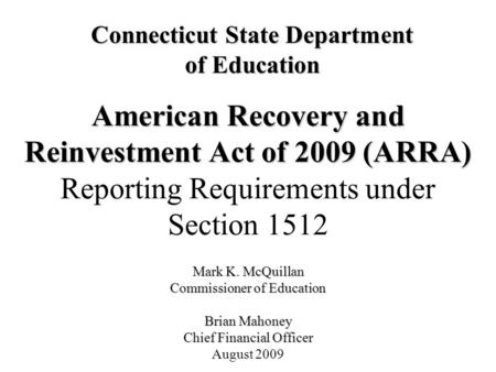 American Recovery and Reinvestment Act of 2009 (ARRA) American Recovery and Reinvestment Act of 2009 (ARRA) Reporting Requirements under Section 1512 Mark.