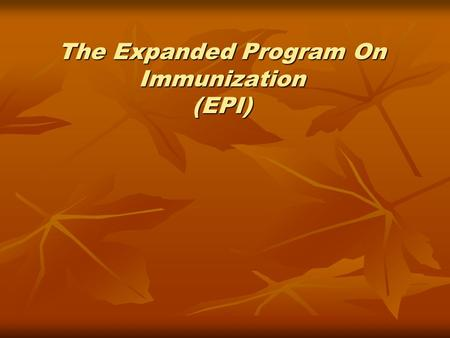 The Expanded Program On Immunization (EPI). Bacille Calmette-Guérin (BCG) Vaccine: Live attenuated vaccine Store at 0° to 8°C Age : at birth or 6 weeks.