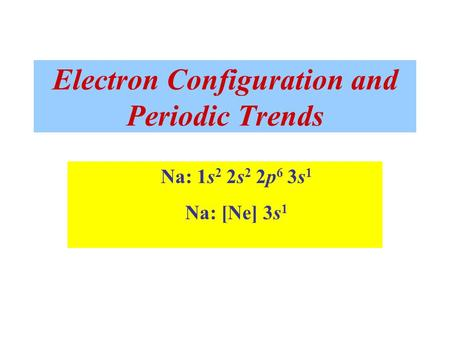 Electron Configuration and Periodic Trends