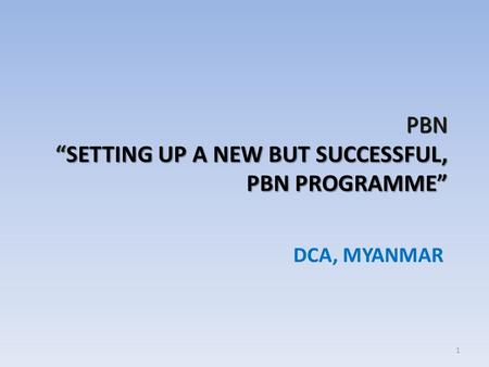 "PBN ""SETTING UP A NEW BUT SUCCESSFUL, PBN PROGRAMME"""