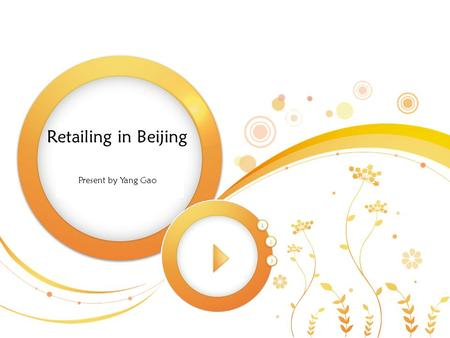 08 机电 1 班 Electrical and Mechanical My class one Retailing in Beijing Present by Yang Gao.