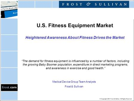 "U.S. Fitness Equipment Market Heightened Awareness About Fitness Drives the Market ""The demand for fitness equipment is influenced by a number of factors,"
