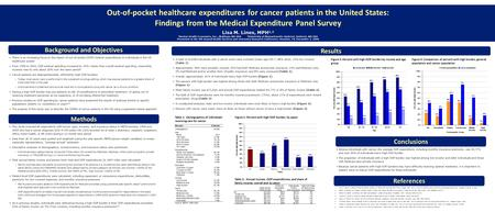 Out-of-pocket healthcare expenditures for cancer patients in the United States: Findings from the Medical Expenditure Panel Survey Lisa M. Lines, MPH 1,2.