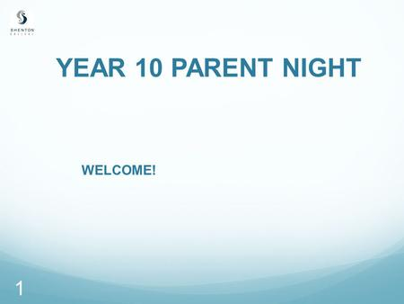 YEAR 10 PARENT NIGHT WELCOME! 1. INTRODUCTION Di Parker Year 10 Co-ordinator 2.