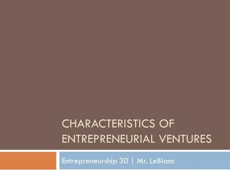 Characteristics of Entrepreneurial Ventures