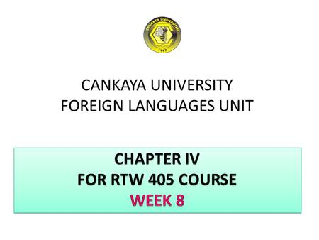 CANKAYA UNIVERSITY FOREIGN LANGUAGES UNIT