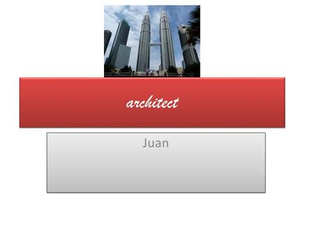 Architect Juan. Job Description Architects design buildings and other structures. In addition to considering the way these buildings and structures look,