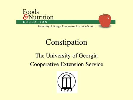 Constipation The University of Georgia Cooperative Extension Service.