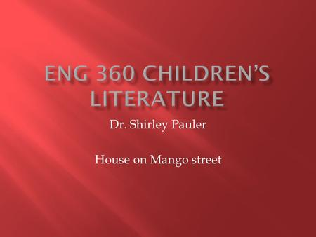 Dr. Shirley Pauler House on Mango street.  Setting: outdoors on a summer Night  Character: Kitten.