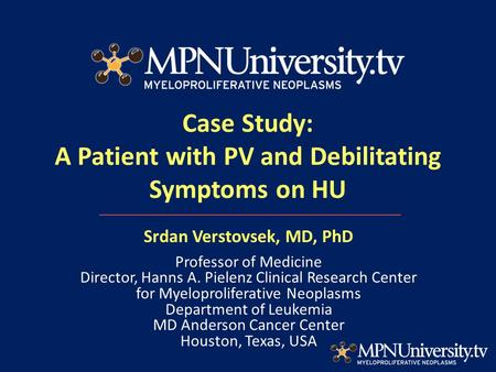 Case Study: A Patient with PV and Debilitating Symptoms on HU