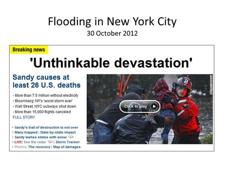 Flooding in New York City 30 October 2012. Current Conditions.