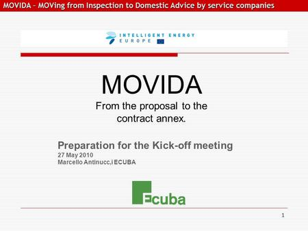 MOVIDA – MOVing from Inspection to Domestic Advice by service companies MOVIDA – MOVing from Inspection to Domestic Advice by service companies Preparation.