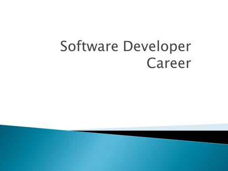 Software Developer Career. ◦ Desktop Program development ◦ Web Program Development ◦ Mobile Program Development.