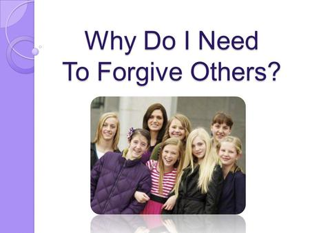 Why Do I Need To Forgive Others?. We have been commanded to forgive all people! What does it mean to forgive someone?