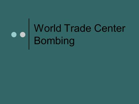 World Trade Center Bombing. When Occurred on February 26, 1993.