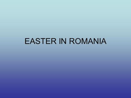 "EASTER IN ROMANIA. THE GREAT THURSDAY Great Thursday The Thursday before the Easter is called ""the Great Thursday"", ""the Thursday of sufferings"" or ""the."