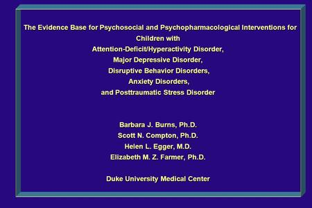 The Evidence Base for Psychosocial and Psychopharmacological Interventions for Children with Attention-Deficit/Hyperactivity Disorder, Major Depressive.