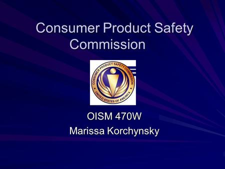 Consumer Product Safety Commission OISM 470W Marissa Korchynsky.