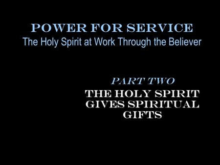 Power for Service The Holy Spirit at Work Through the Believer
