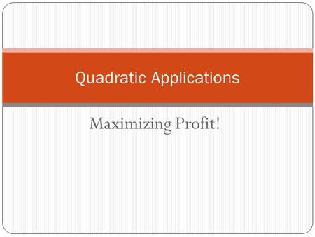 Quadratic Applications