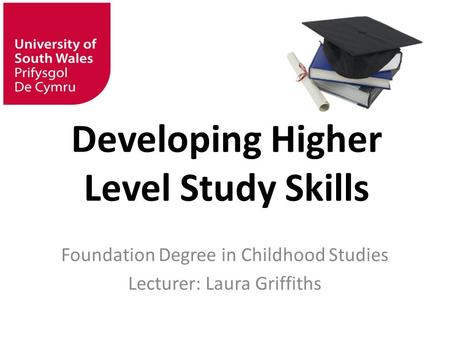 Developing Higher Level Study Skills