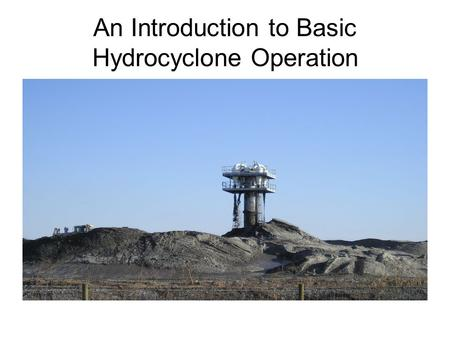 An Introduction to Basic Hydrocyclone Operation