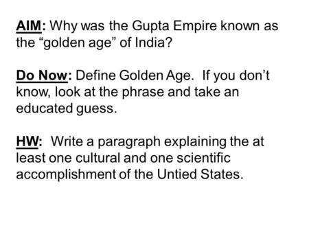 "AIM: Why was the Gupta Empire known as the ""golden age"" of India?"