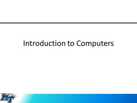 Introduction to Computers. Are Computers Important? OF COURSE!