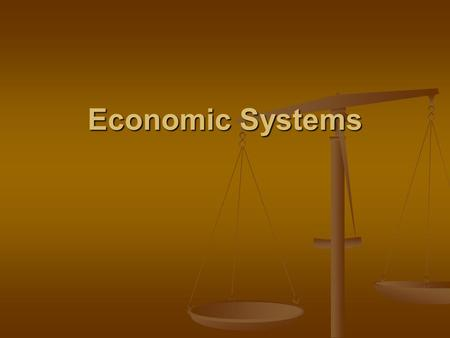 Economic Systems. Why Economic Systems? Nations use economic systems to determine how to use their limited resources effectively. Nations use economic.