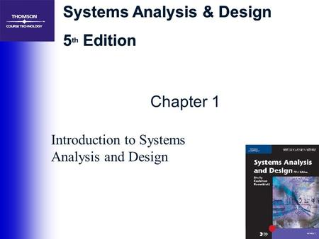 Systems Analysis & Design 5 th Edition Systems Analysis & Design 5 th Edition Chapter 1 Introduction to Systems Analysis and Design.
