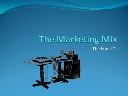 The Four P's. The Mix The Marketing Mix is divided into 4 categories. Product Price Place Promotion A successful marketing mix is one that combines the.