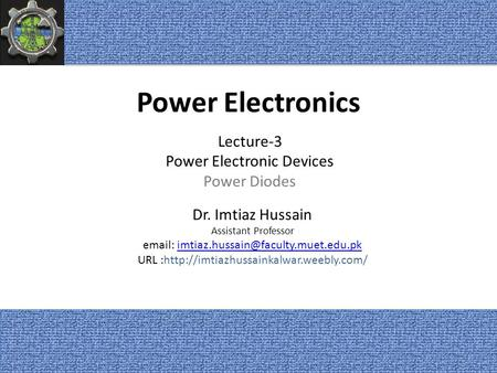 Power Electronics Lecture-3 Power Electronic Devices Power Diodes