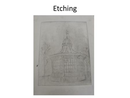 Etching. You will need an etching plate, etching ground and a paintbrush.