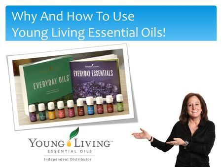 Why And How To Use Young Living Essential Oils!. You Have Made A Good Decision! Hello! My name is Zisa Bader Henderson. I am a health coach. You probably.