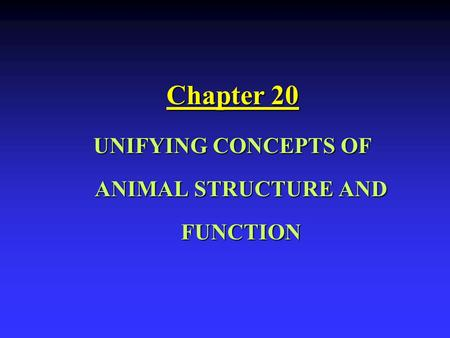 UNIFYING CONCEPTS OF ANIMAL STRUCTURE AND FUNCTION