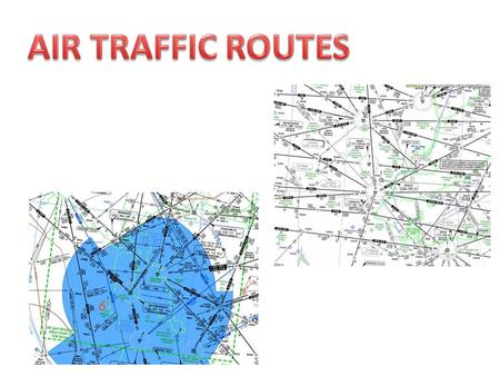 Air Traffic Service (ATS) routes Route designed for the management of air traffic or for the provision of air traffic services An ATS route may be a –