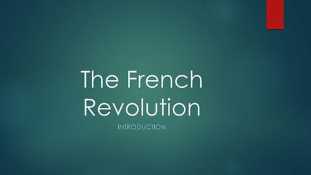 The French Revolution INTRODUCTION. Introduction  While the British revolution of the 17 th Century struggled to find the balance between Monarchy and.
