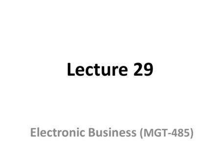 Lecture 29 Electronic Business (MGT-485). Affiliate Programs.