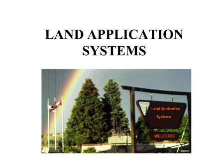 LAND APPLICATION SYSTEMS