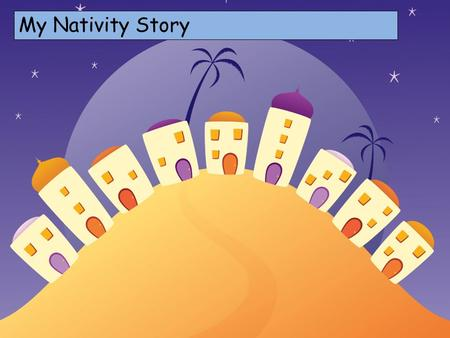 My Nativity Story Choose your characters and drag them onto the slide.