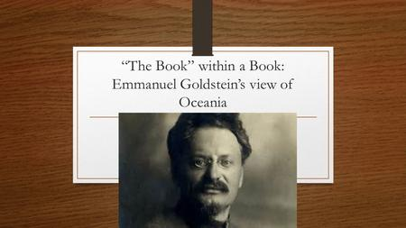 """The Book"" within a Book: Emmanuel Goldstein's view of Oceania."