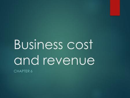 Business cost and revenue