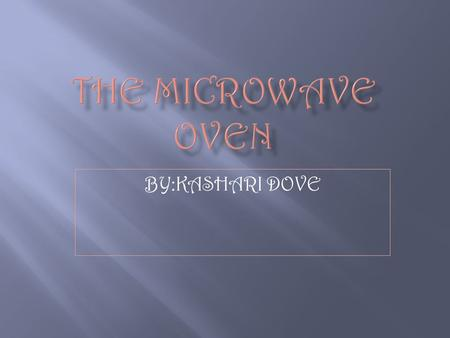 BY:KASHARI DOVE.  The microwave is a cooking device that can cook or re-heat food much faster than a conventional oven. When you use a microwave, basically.