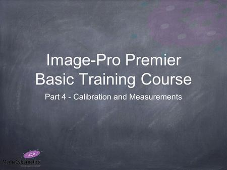 Image-Pro Premier Basic Training Course Part 4 - Calibration and Measurements.