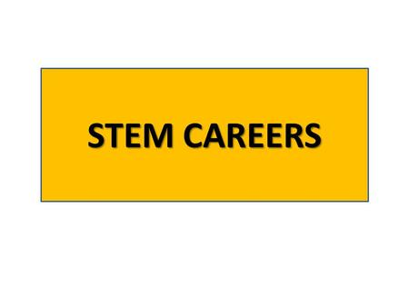 STEM CAREERS. What are STEM careers? There are eight STEM disciplines identified on the U.S. Department of Labor's O*NET occupational database: 1.Chemistry.